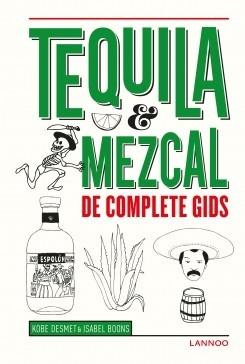 Tequila & Mezcal, de complete gids